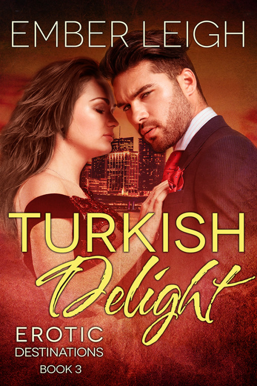 Turkish Delight, Book #3 of the Erotic Destinations Series