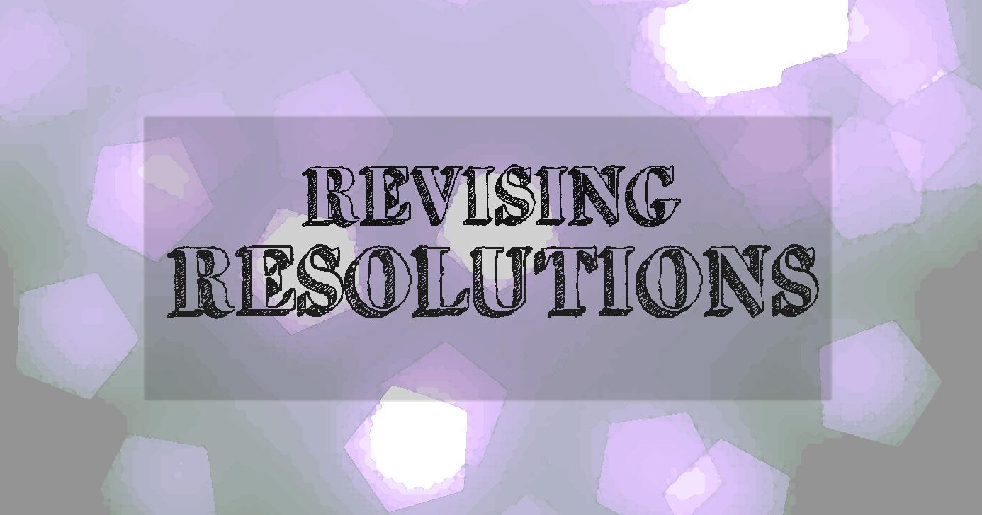 Revising Resolutions